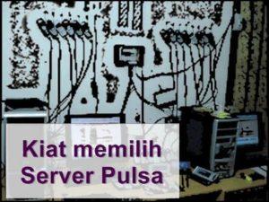 Memilih Server Pulsa